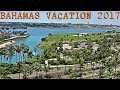 BAHAMAS VACATION TRAVEL VLOG 2017 (Atlantis Resort)