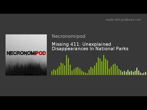 Missing 411: Unexplained Disappearances In National Parks