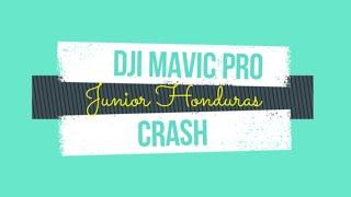 I CRASH MY DJI MAVIC PRO DRONE