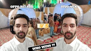 Oppo R17 Pro vs Vivo Nex - Full Camera Review | Kisne Kisko DHOYA !