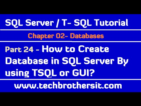 How to Create Database in SQL Server By using TSQL or GUI -SQL Server/ T-SQL Tutorial Part 24