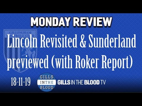 GITBTV, Monday Review incl. Lincoln Revisited & Sunderland Previewed (with Roker Report) 18-11-19