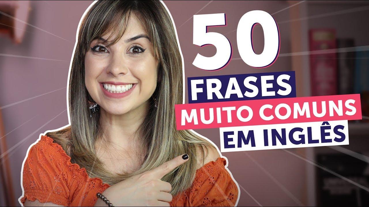 Frases Em Inglês: 50 FRASES ESSENCIAIS EM INGLÊS (em 10 Minutos!)
