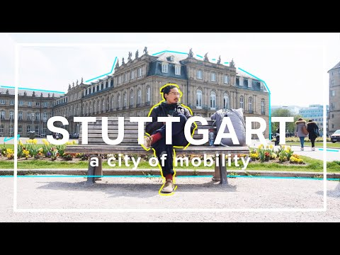 Visiting Stuttgart, A City of Mobility | 2019