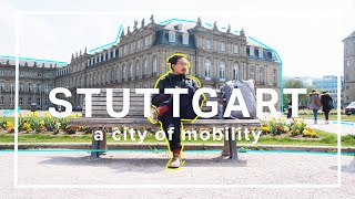 Visiting Stuttgart, A City of Mobility | 2019