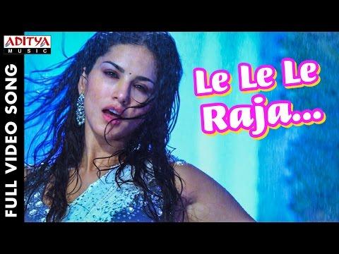 Le Le Le Raja Full Video Song | Sunny Leone, Manchu Manoj, Rakul Preet Singh | Don Ki Jung