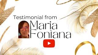 Testimonial by Maria Fontana