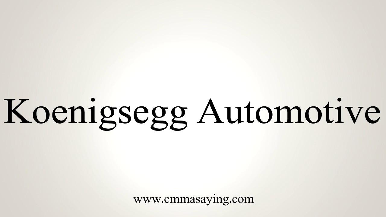 How To Pronounce Koenigsegg >> How to Pronounce Koenigsegg Automotive - YouTube