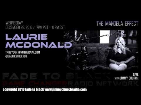 Ep. 581 FADE to BLACK Jimmy Church w/ Laurie McDonald : The Mandela Effect : LIVE