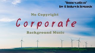 [NO COPYRIGHT] Background Corporate Music - ' The Innovation '