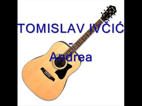 Free Download Tomislav Ivčić - Andrea.mp3 Mp3 dan Mp4