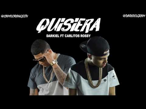 CARLITOS ROSSY FT DARKIEL - QUISIERA