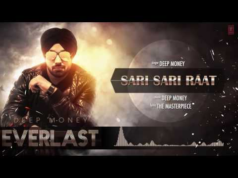 SARI SARI RAAT Full Song (Audio) Deep Money | EVERLAST | Latest Punjabi Song 2016
