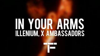 Download [TRADUCTION FRANÇAISE] ILLENIUM, X Ambassadors - In Your Arms Mp3 and Videos
