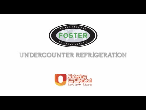 U-Select Catering Equipment Review - Foster Undercounter Refrigeration