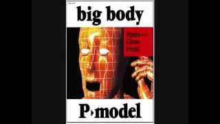 big body - P-MODEL
