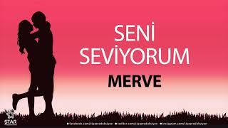 Seni Seviyorum MERVE - İsme Özel Aşk Şarkısı