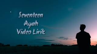 Seventeen - Ayah - Video Lirik
