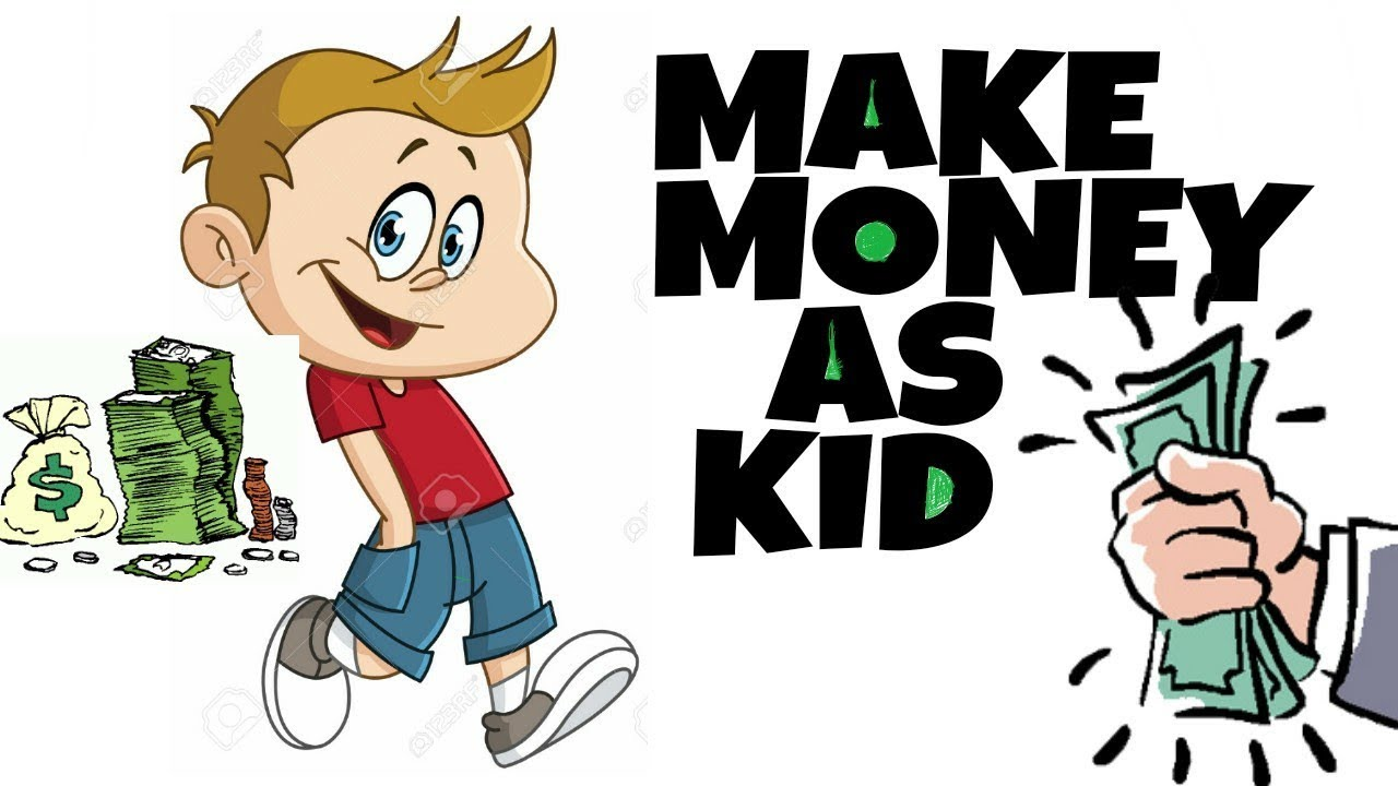 How Can You Make Money Fast If Your A Kid