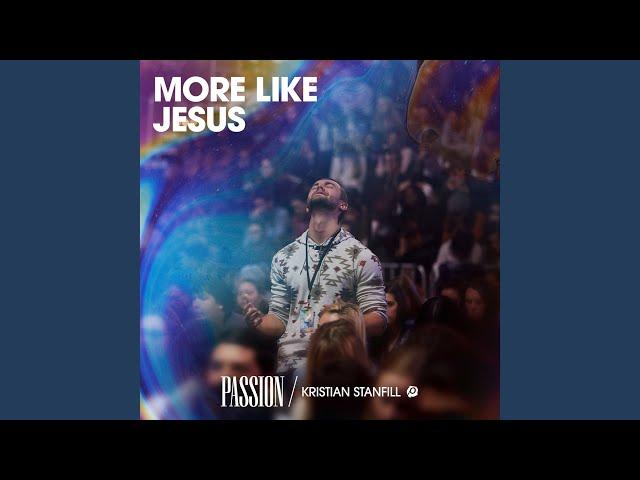 More Like Jesus (Live)