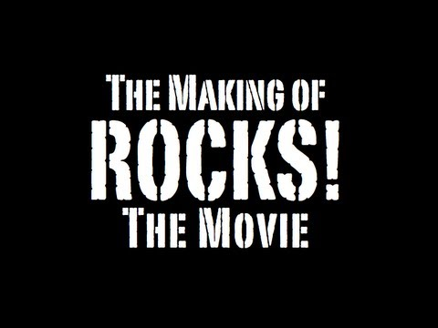 """The Making of """"Rocks! The Movie"""""""