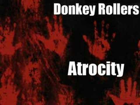 Donkey Rollers  Atrocity