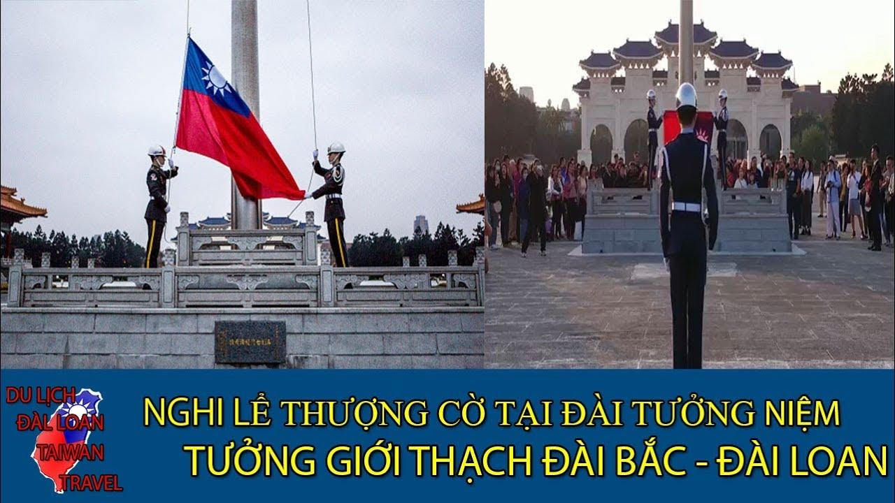 Du lịch Đài Loan | Lễ thượng cờ tại đài tưởng niệm Tưởng Giới Thạch Đài Loan | Taiwan Travel