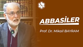 "21.01.2015 Prof.Dr. Mikail Bayram ""Abbasiler"""