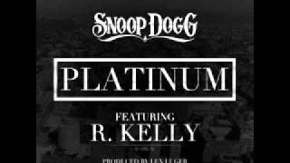 Snoop Dogg - Platinum (Ft. R. Kelly) ♫ 2011!