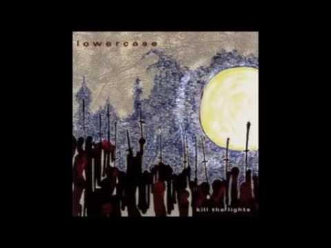 lowercase - kill the lights (full album)