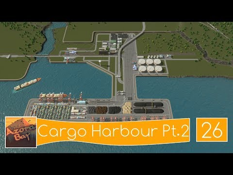 Cities Skylines: Azora Bay - Folge 26 - Cargo Harbour Pt.2