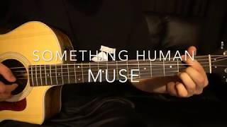 Something Human // Muse // Guitar Lesson (W/Tabs!)