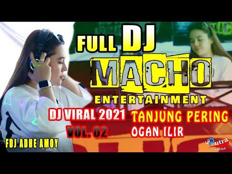 FULL DJ | SEASON TERAKHIR | SHOW TANJUNG PERING | OGAN ILIR | OT MACHO ENTERTAINMENT | FDJ ADHE AMOY