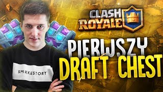"""Clash Royale #51 """"PIERWSZY DRAFT CHEST"""""""
