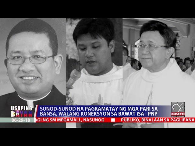 Sunod Sunod Na Pagkamatay Ng Mga Pari Sa Bansa, Walang Koneksyon Sa Bawat Isa   PNP