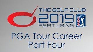 The Golf Club 2019 - PGA Tour Career Part 4