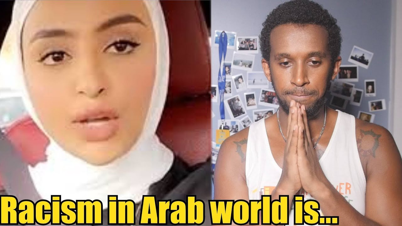 RACISM IN ARAB COUNTRIES... WHAT THEY WONT TALK ABOUT