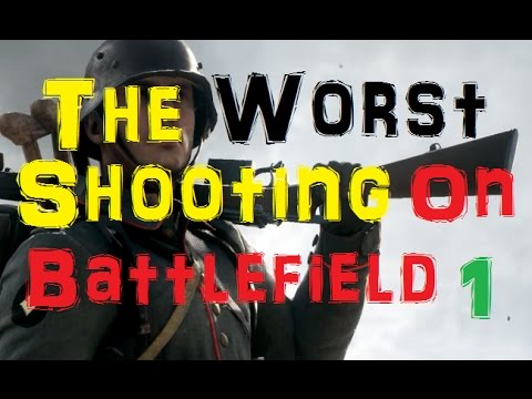 Battlefield 1 | the WORST SHOOTING IN HISTORY.. Online #11