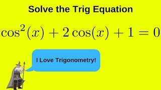 Solve the trig equation cos^2(x) + 2cos(x) + 1 = 0 over [0, 2pi)
