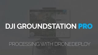 DJI Groundstation Pro with Phantom 4 Pro - First Look @ Processing Images with DroneDeploy