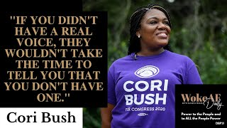 EXCLUSIVE Interview with Cori Bush - Woke AF Daily