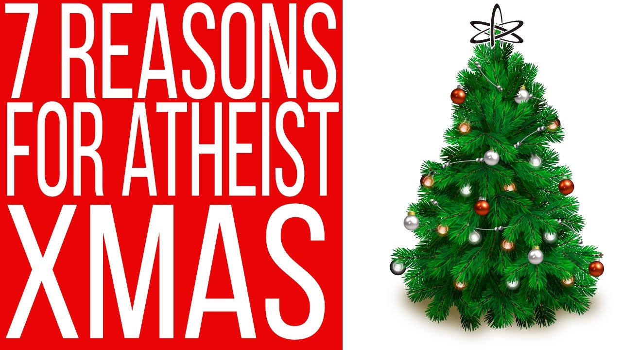 7 Reasons Atheists Should Feel Okay Celebrating Christmas - YouTube