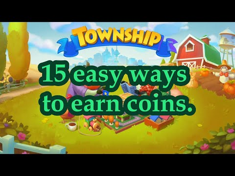 TOWNSHIP - How to Earn Coins? 15 Easy Ways