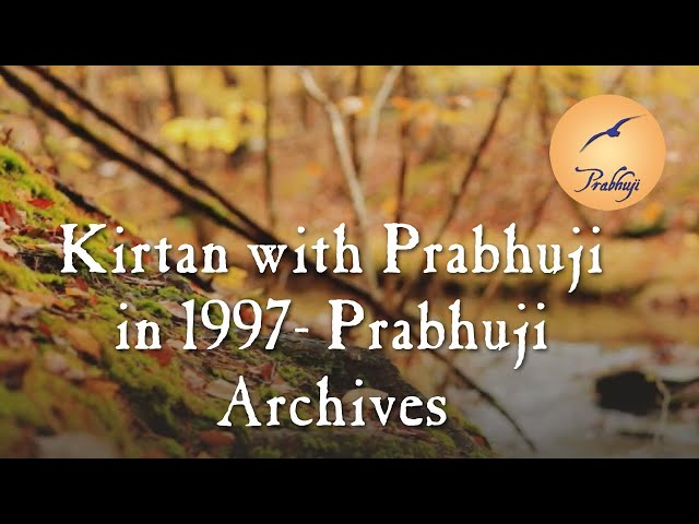 Kirtan with Prabhuji in 1997-- Prabhuji Archives