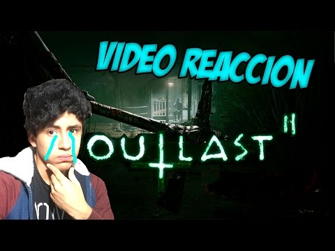 OUTLAST 2 Official Gameplay - VÍDEO REACCIÓN