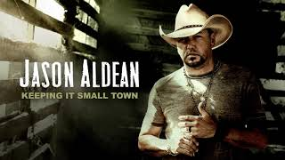 Jason Aldean Keeping It Small Town Audio.mp3