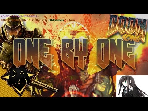 DOOM SONG(ONE BY ONE) BY DAGames 1 Hour