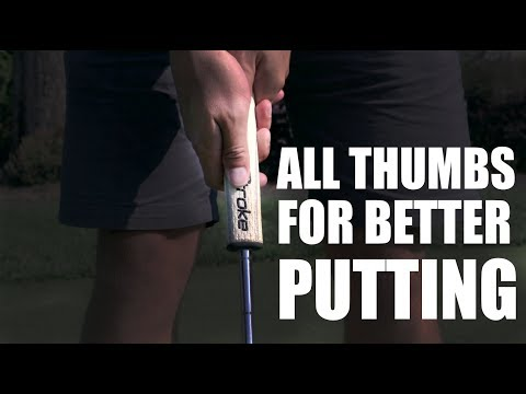 All Thumbs For Better Putting