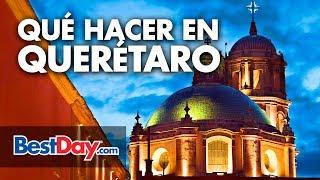 Qué hacer en Querétaro