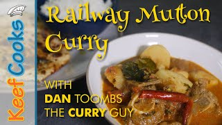Railway Mutton Curry | Dan Toombs The Curry Guy